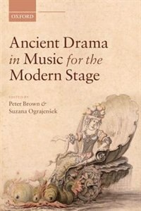 Book Ancient Drama in Music for the Modern Stage by Peter Brown