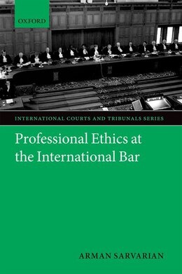 Book Professional Ethics at the International Bar by Arman Sarvarian