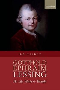 Book Gotthold Ephraim Lessing: His Life, Works, and Thought by Hugh Barr Nisbet