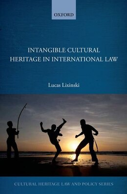 Book Intangible Cultural Heritage in International Law by Lucas Lixinski