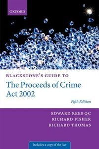 Book Blackstones Guide to the Proceeds of Crime Act 2002 by Edward Rees