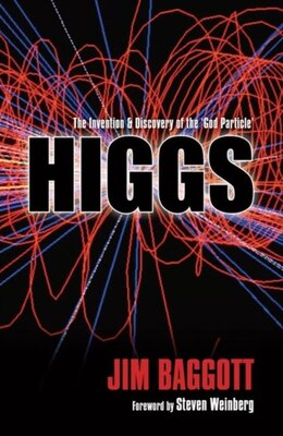 Book Higgs: The invention and discovery of the God Particle by Jim Baggott