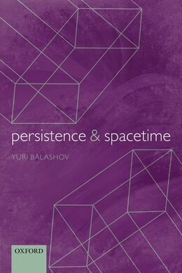 Book Persistence and Spacetime by Yuri Balashov