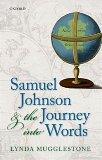 Book Samuel Johnson and the Journey into Words by Lynda Mugglestone