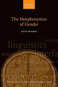 Book The Morphosyntax of Gender by Ruth Kramer