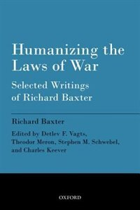 Book Humanizing the Laws of War: Selected Writings of Richard Baxter by Richard Baxter