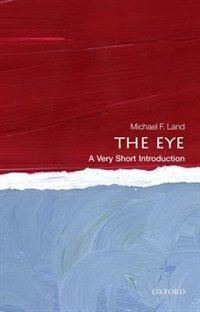 Book The Eye: A Very Short Introduction by Michael F. Land
