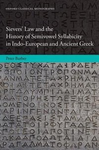 Book Sievers Law and the History of Semivowel Syllabicity in Indo-European and Ancient Greek by P. J. Barber
