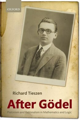 Book After Godel: Platonism and Rationalism in Mathematics and Logic by Richard Tieszen