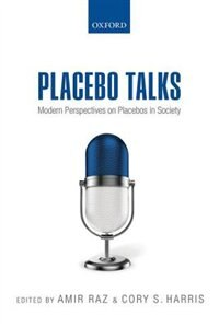 Book Placebo Talks: Modern perspectives on placebos in society by Amir Raz