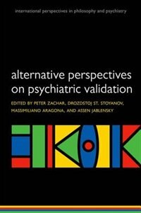 Book Alternative perspectives on psychiatric validation: DSM, IDC, RDoC, and Beyond by Peter Zachar