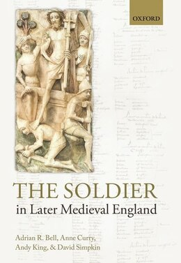 Book The Soldier in Later Medieval England by Adrian R. Bell