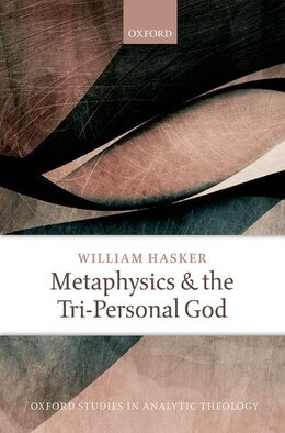 Book Metaphysics and the Tri-Personal God by William Hasker