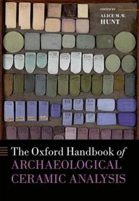 Book The Oxford Handbook of Archaeological Ceramic Analysis by Alice M. W Hunt