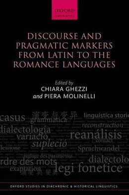 Book Discourse and Pragmatic Markers from Latin to the Romance Languages by Chiara Ghezzi