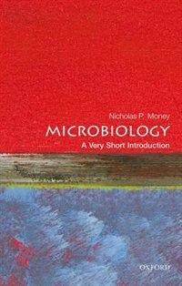 Book Microbiology: A Very Short Introduction by Nicholas P. Money
