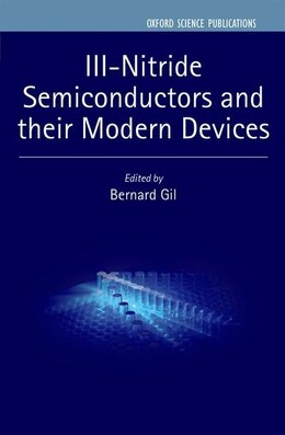 Book III-Nitride Semiconductors and their Modern Devices by Bernard Gil