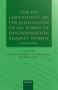 Book The UN Convention on the Elimination of All Forms of Discrimination Against Women: A Commentary by Marsha A. Freeman