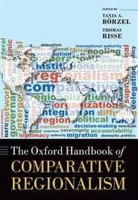 Book The Oxford Handbook of Comparative Regionalism by Tanja A. Borzel