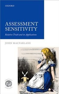 Book Assessment Sensitivity: Relative Truth and its Applications by John Macfarlane