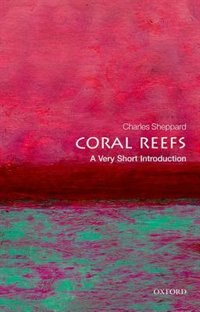 Book Coral Reefs: A Very Short Introduction by Charles Sheppard