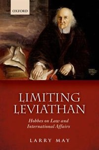 Book Limiting Leviathan: Hobbes on Law and International Affairs by Larry May