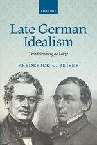 Late German Idealism: Trendelenburg and Lotze