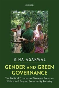 Book Gender and Green Governance: The Political Economy of Womens Presence Within and Beyond Community… by Bina Agarwal