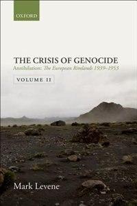 Book Annihilation: Volume II: The European Rimlands 1939-1953 by Mark Levene