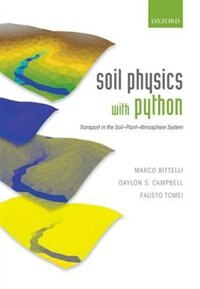 Book Soil Physics with Python: Transport in the Soil-Plant-Atmosphere System by Marco Bittelli