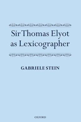 Book Sir Thomas Elyot as Lexicographer by Gabriele Stein