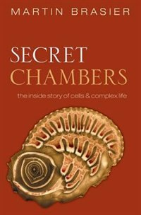 Book Secret Chambers: The inside story of cells and complex life by Martin Brasier