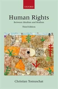 Book Human Rights: Between Idealism and Realism by Christian Tomuschat