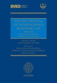 Book The IMLI Manual on International Maritime Law: Volume III: Marine Environmental Law and… by David Attard