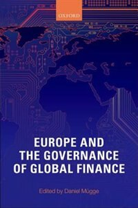 Book Europe and the Governance of Global Finance by Daniel Mugge