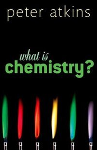 Book What is Chemistry? by Peter Atkins