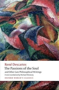 Book The Passions of the Soul and Other Late Philosophical Writings by Rene Descartes