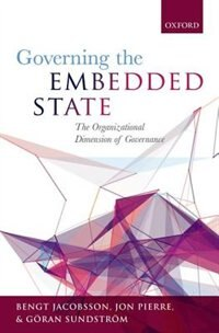 Book Governing the Embedded State: The Organizational Dimension of Governance by Bengt Jacobsson