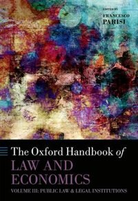 Book The Oxford Handbook of Law and Economics: Volume 3: Public Law and Legal Institutions by Francesco Parisi