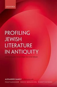 Book Profiling Jewish Literature in Antiquity: An Inventory, from Second Temple Texts to the Talmuds by Alexander Samely