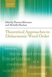 Book Theoretical Approaches to Disharmonic Word Order by Theresa Biberauer
