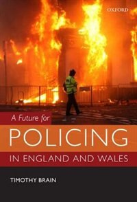 Book A Future for Policing in England and Wales by Timothy Brain