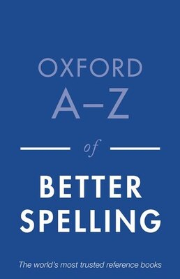 Book Oxford A-Z of Better Spelling by Charlotte Buxton