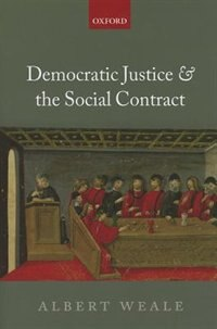 Book Democratic Justice and the Social Contract by Albert Weale