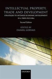 Book Intellectual Property, Trade and Development by Daniel Gervais