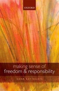 Book Making Sense of Freedom and Responsibility by Dana Kay Nelkin
