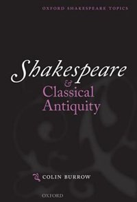 Book Shakespeare and Classical Antiquity by Colin Burrow