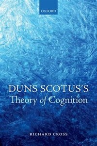 Book Duns Scotuss Theory of Cognition by Richard Cross