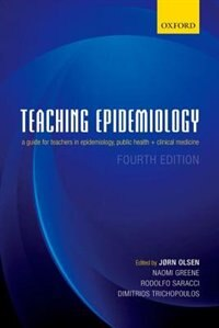 Book Teaching Epidemiology: A guide for teachers in epidemiology, public health and clinical medicine by Jorn Olsen