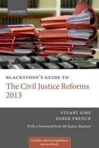 Book Blackstones Guide to the Civil Justice Reforms 2013 by Stuart Sime